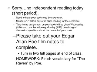 Sorry…no independent reading today (short period). Need to have your book read by next week.