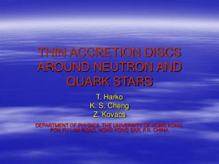 THIN ACCRETION DISCS AROUND NEUTRON AND QUARK STARS
