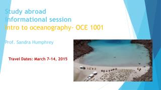 Study abroad  informational session  Intro to oceanography- OCE 1001 Prof. Sandra Humphrey