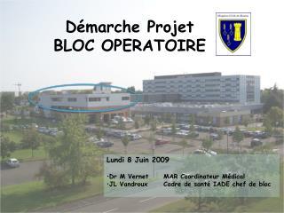 D marche Projet  BLOC OPERATOIRE