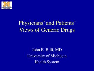 Physicians' and Patients'  Views of Generic Drugs
