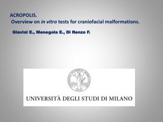 ACROPOLIS.  Overview on  in vitro  tests for craniofacial malformations.