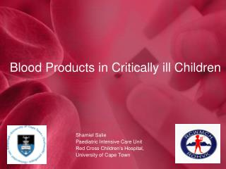 Blood Products in Critically ill Children