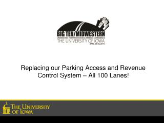 Replacing our Parking Access and Revenue Control System – All 100 Lanes!