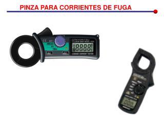 PINZA PARA CORRIENTES DE FUGA