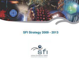 SFI Strategy 2009 - 2013