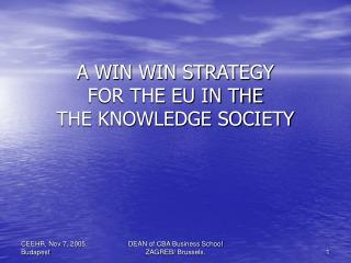 A WIN WIN STRATEGY  FOR THE EU IN THE THE KNOWLEDGE SOCIETY