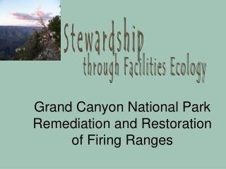 Grand Canyon National Park Remediation and Restoration of Firing Ranges