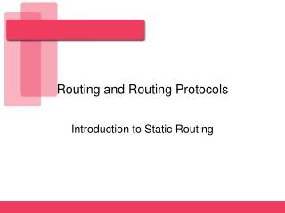 Routing and Routing Protocols