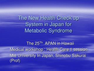 The New Health Check up System in Japan for Metabolic Syndrome