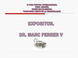 II FORO VIRTUAL INTERNACIONAL PERU - ESPAÑA SOBRE SALUD MENTAL TRASTORNO LIMITE DE LA PERSONALIDAD