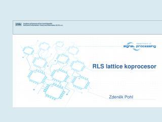 RLS  l attice koprocesor