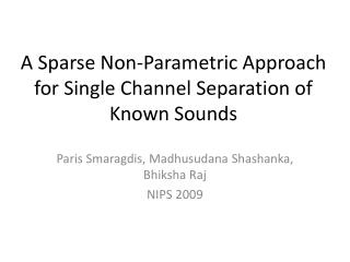 A Sparse Non-Parametric Approach for Single Channel Separation of Known Sounds