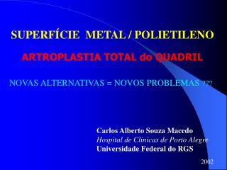 SUPERFÍCIE  METAL / POLIETILENO