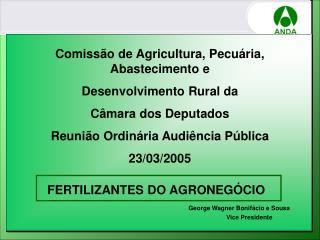 Comissão de Agricultura, Pecuária,                Abastecimento e Desenvolvimento Rural da