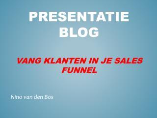 Presentatie blog  Vang klanten in je sales  funnel