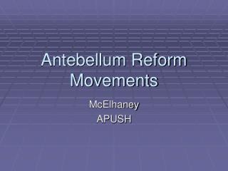 Antebellum Reform Movements