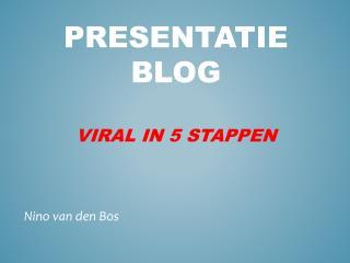 Presentatie blog  viral  in 5 stappen