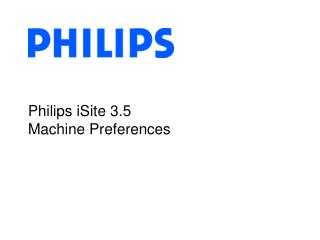 Philips iSite 3.5 Machine Preferences