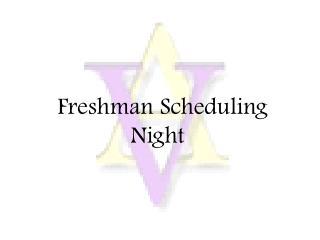 Freshman Scheduling Night