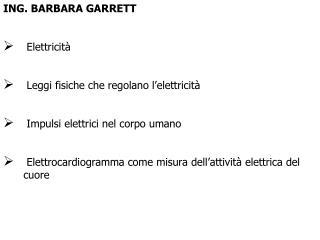ING. BARBARA GARRETT  Elettricità  Leggi fisiche che regolano l'elettricità