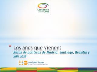 Los años que vienen: Retos de políticas de Madrid, Santiago, Brasilia y San José