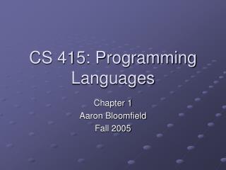 CS 415: Programming Languages