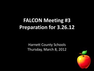 FALCON Meeting #3 Preparation for 3.26.12