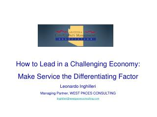 How to Lead in a Challenging Economy:  Make Service the Differentiating Factor Leonardo Inghilleri