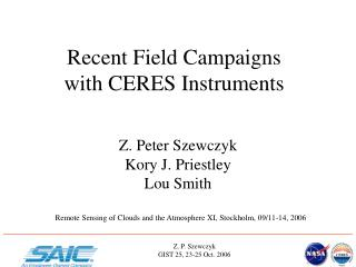 Recent Field Campaigns with CERES Instruments