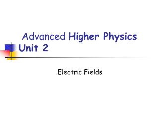 Advanced  Higher Physics Unit 2
