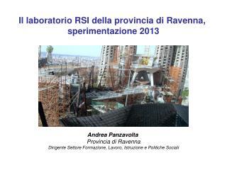 Il laboratorio RSI della provincia di Ravenna,  sperimentazione 2013 Andrea Panzavolta