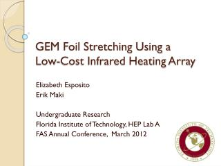 GEM Foil Stretching Using a        Low-Cost Infrared Heating Array
