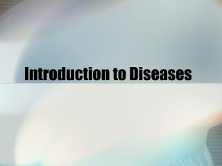 Introduction to Diseases