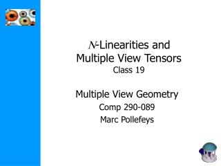 N -Linearities and  Multiple View Tensors Class 19