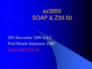 ez3950 SOAP & Z39.50