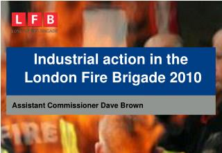 Industrial action in the  London Fire Brigade 2010