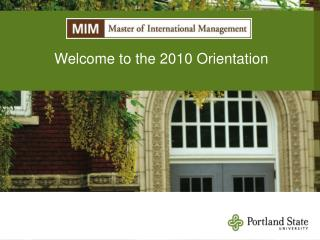 Welcome to the 2010 Orientation