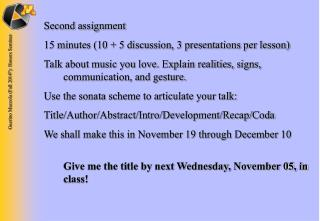 Second assignment 15 minutes (10 + 5 discussion, 3 presentations per lesson)