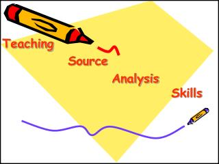 Teaching 	 			Source  					Analysis  									   Skills