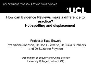 How can Evidence Reviews make a difference to practice?  Hot-spotting and displacement
