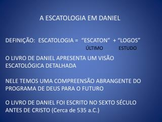 A ESCATOLOGIA EM DANIEL