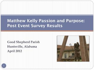 Matthew Kelly Passion and Purpose: Post Event Survey Results