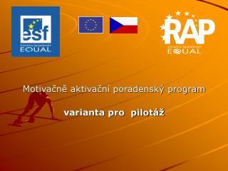 Motivačně aktivační poradenský program  varianta pro  pilotáž