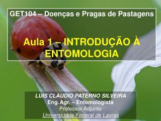 LUÍS CLÁUDIO PATERNO SILVEIRA Eng. Agr. – Entomologista