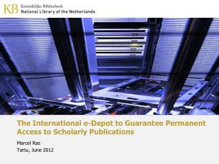 The International e-Depot to Guarantee Permanent Access to Scholarly Publications