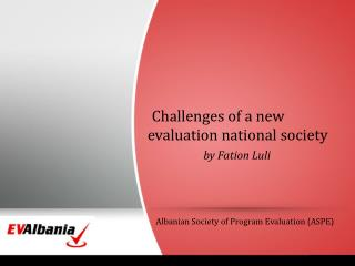 Challenges of a new  evaluation national  society by Fation Luli