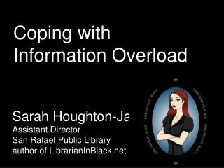 Coping with  Information Overload