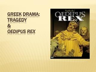 Greek Drama: Tragedy & Oedipus Rex