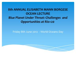 Friday 8th June 2012  - World Oceans Day
